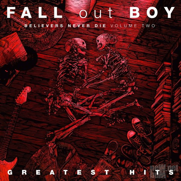 Fall Out Boy - Greatest Hits: Believers Never Die. Volume Two (2019)