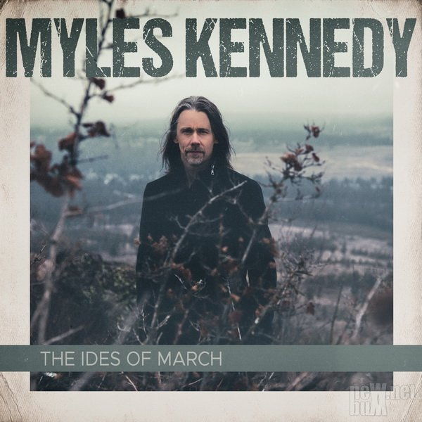 Myles Kennedy - The Ides Of March (2021)